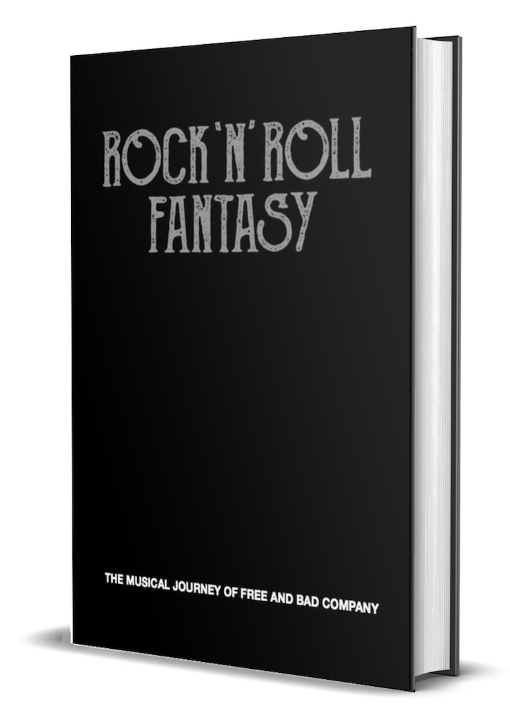 Rock N Roll Fantasy The Musical Journey of Free and Bad Company